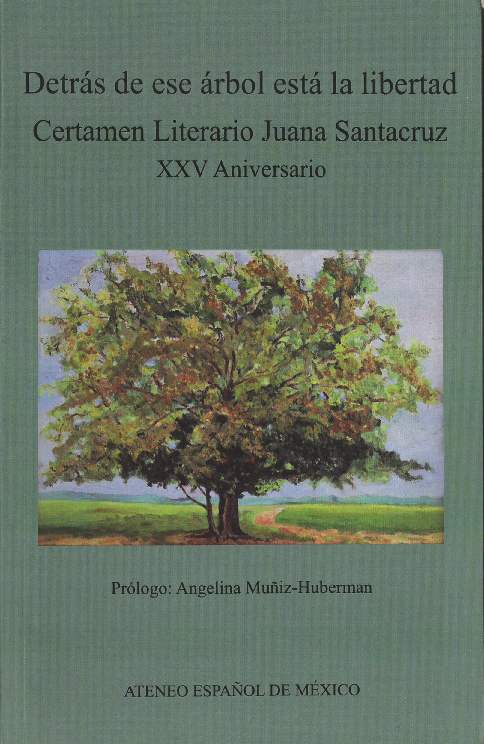 Detrás de ese árbol está la libertad. Certamen Literario Juana Santacruz. XXV Aniversario. Image