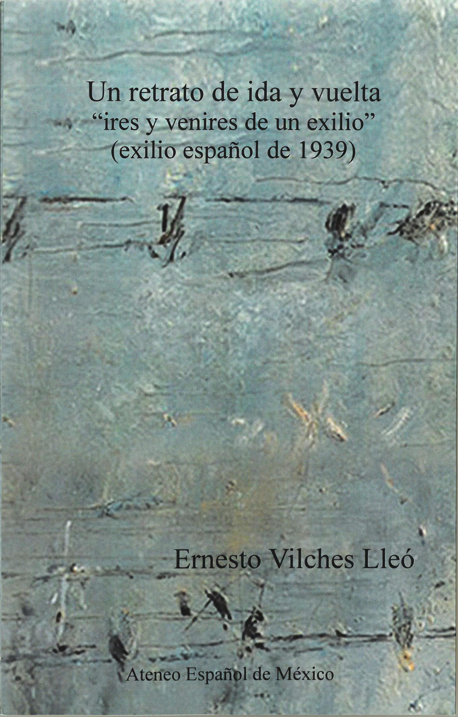 """Un retrato de ida y vuelta. """"Ires y venires de un exilio"""" (exilio español de 1939) Image"""