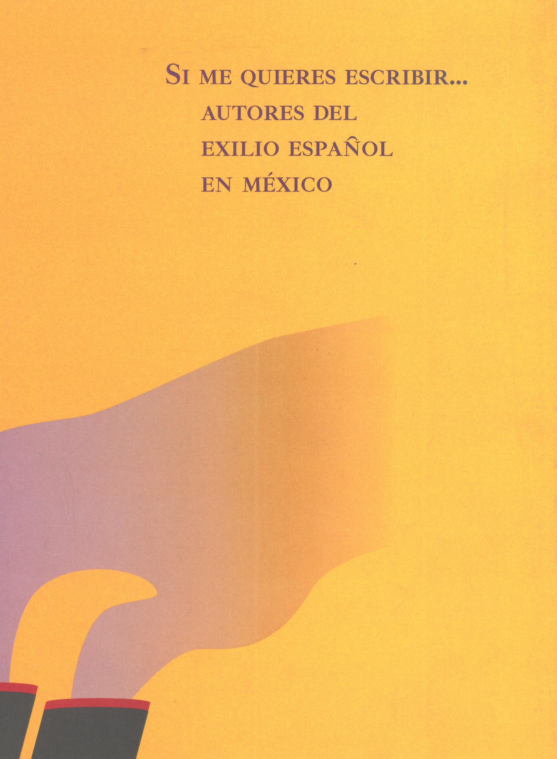 Si me quieres escribir... Autores del exilio español en México. Image